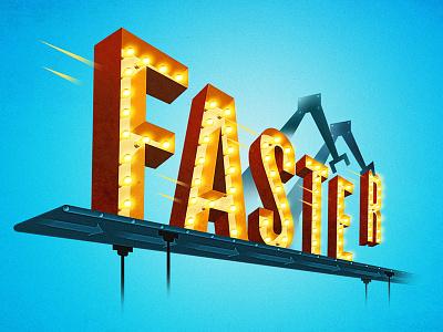 Faster  type lettering sign bulb illustration dimensional