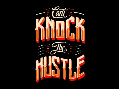 Cant Knock The Hustle