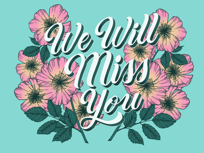 We Will Miss You - Tribute to my Grandpa grandpa rest in peace flowers flowerillustration flower script lettering hand drawn type graphic designer lettering illustrator typography hand lettering illustration