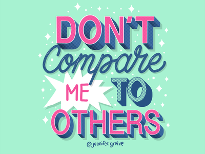 Don't Compare me to Others hand drawn type graphic designer lettering illustrator typography hand lettering illustration