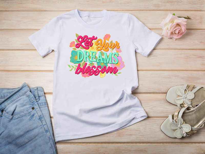 Let Your Dreams Blossom T-shirt flowers illustration flowers digital art illustration dream goal motivate inspire inspirational quote hand drawn type hand lettering art let your dreams blossom apparel hand lettering tshirt