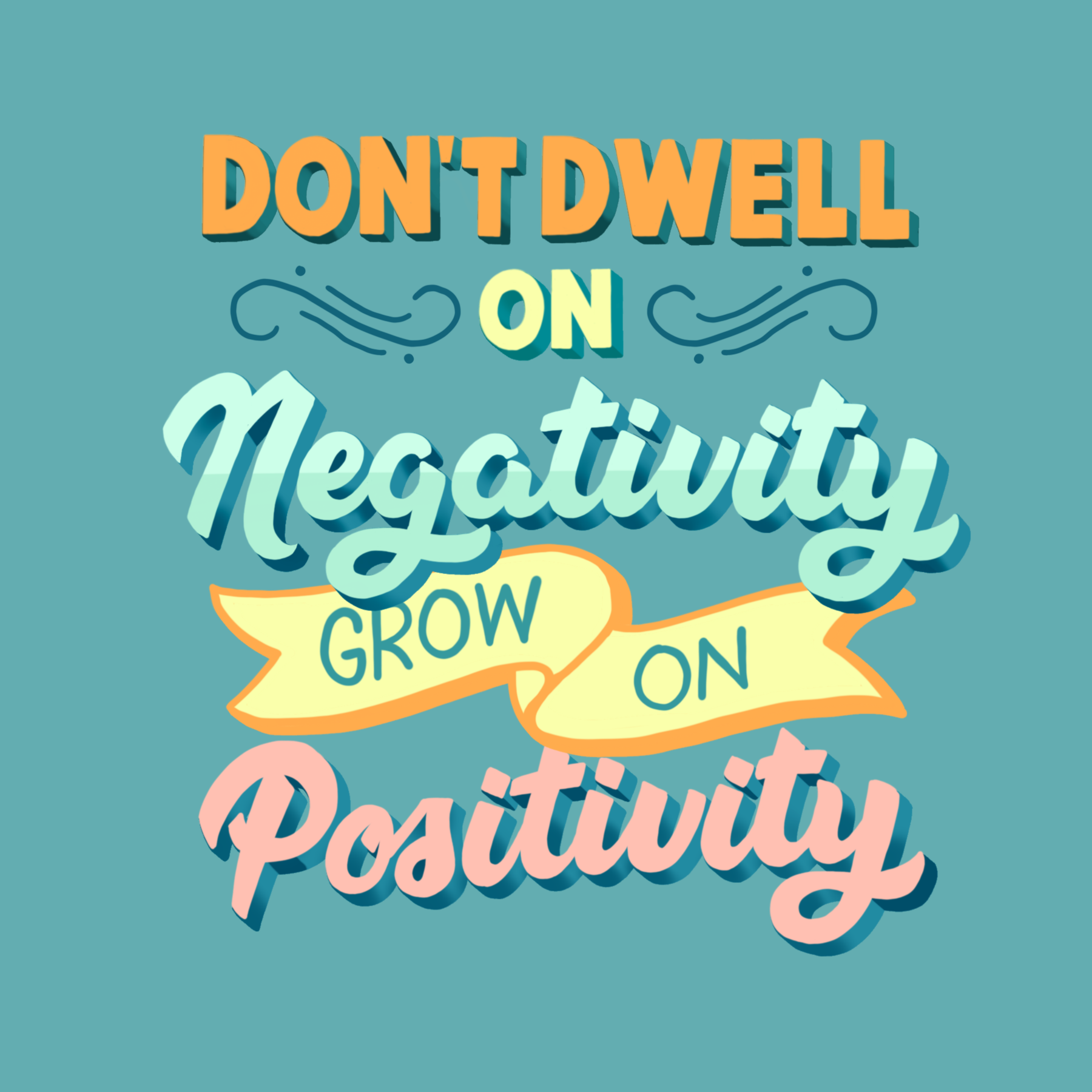 Dontdwellonnegativitygrowonpositivity