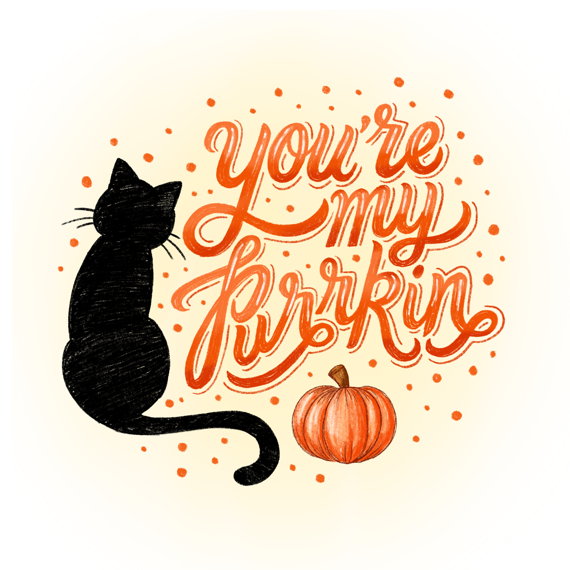 You re my purrkin