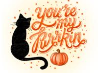 You're My Purrkin