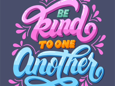 Be Kind To One Another type hand lettering art modern lettering illustration typography hand lettering halfbakedsketches
