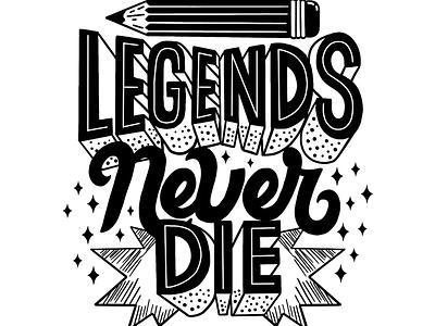 Legends Never Die procreate ipad pro t-shirt design legend script lettering type typography hand drawn type hand lettering art hand lettering hand lettering artist illustrator illustration artist legends legends never die