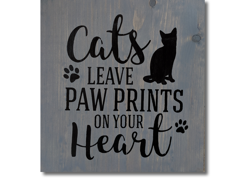 Cats Leave Pawprints On Your Heart Sign