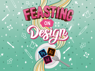 Feasting on Design