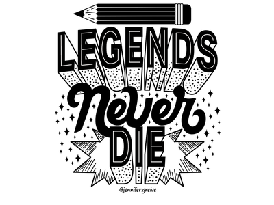 Legends Never Die typism legends legends never die hand drawn type graphic designer lettering illustrator typography hand lettering illustration