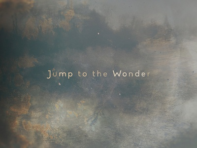 Jump to the Wonder - title Design 5