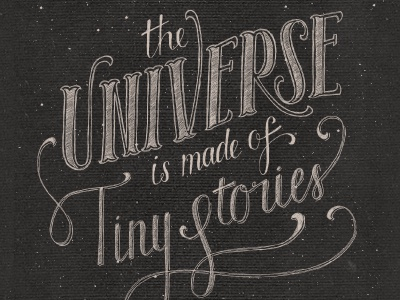 the universe is made of tiny stories hand-drawn type script typography stars sky night