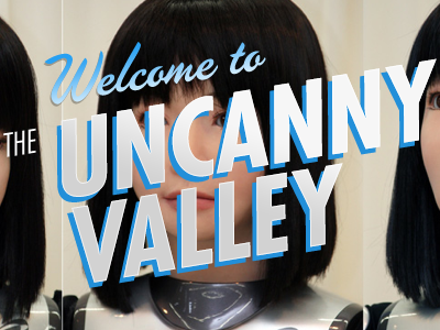 Welcome to the Uncanny Valley thebigcaption typography postcard
