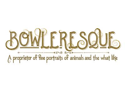 Bowleresque lettering design bowleresque logo