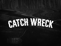 Catch Wreck