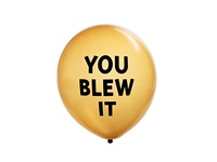 You Blew It Balloon