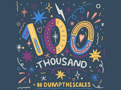 Dump The Scales One Hundred Thousand Signatures dumpthescales celebration mental health awareness illustration lettering typography goodtype women in illustration graphic design hand lettering custom type hand drawn type