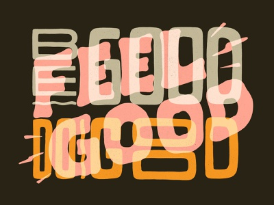 Be Good Do Good Feel Good mental health mental health awareness typography women in illustration lettering illustration hand lettering custom type hand drawn type
