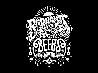 Burnouts and Beers t-shirt design automotive design burnouts and beers piston automotive automotive apparel e11evens beers burnouts typography women in illustration lettering illustration hand lettering custom type hand drawn type