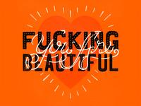 You Are Fucking Beautiful