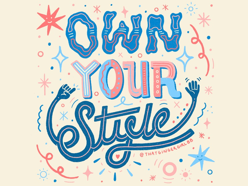 Own Your Style own your style goodtype women in illustration typography lettering illustration hand lettering custom type hand drawn type