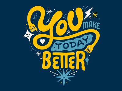 You Make Today Better mental health awareness mental health goodtype women in illustration lettering typography illustration hand lettering custom type hand drawn type