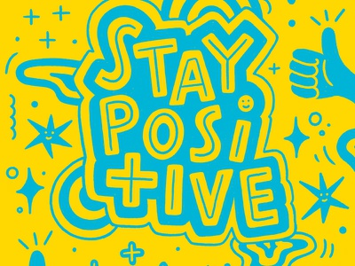 Stay Positive power of positivity world mental health day stay positive lettering mental health mental health awareness women in illustration goodtype hand lettering custom type hand drawn type