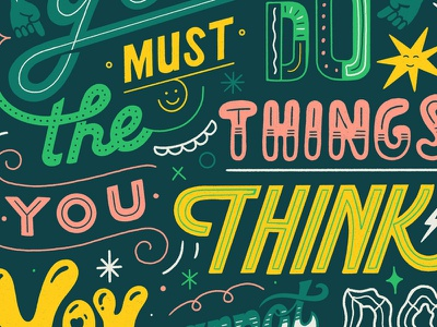 You Must Do The Things You Think Cannot Do ladies who design lettering motivational quote feminism eleanor roosevelt typing feminism women in illustration hand lettering custom type hand drawn type