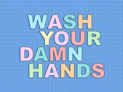 Wash Your Damn Hands typedesign washyourhands covid-19 covid19 corona coronavirus typography vector design illustration animation