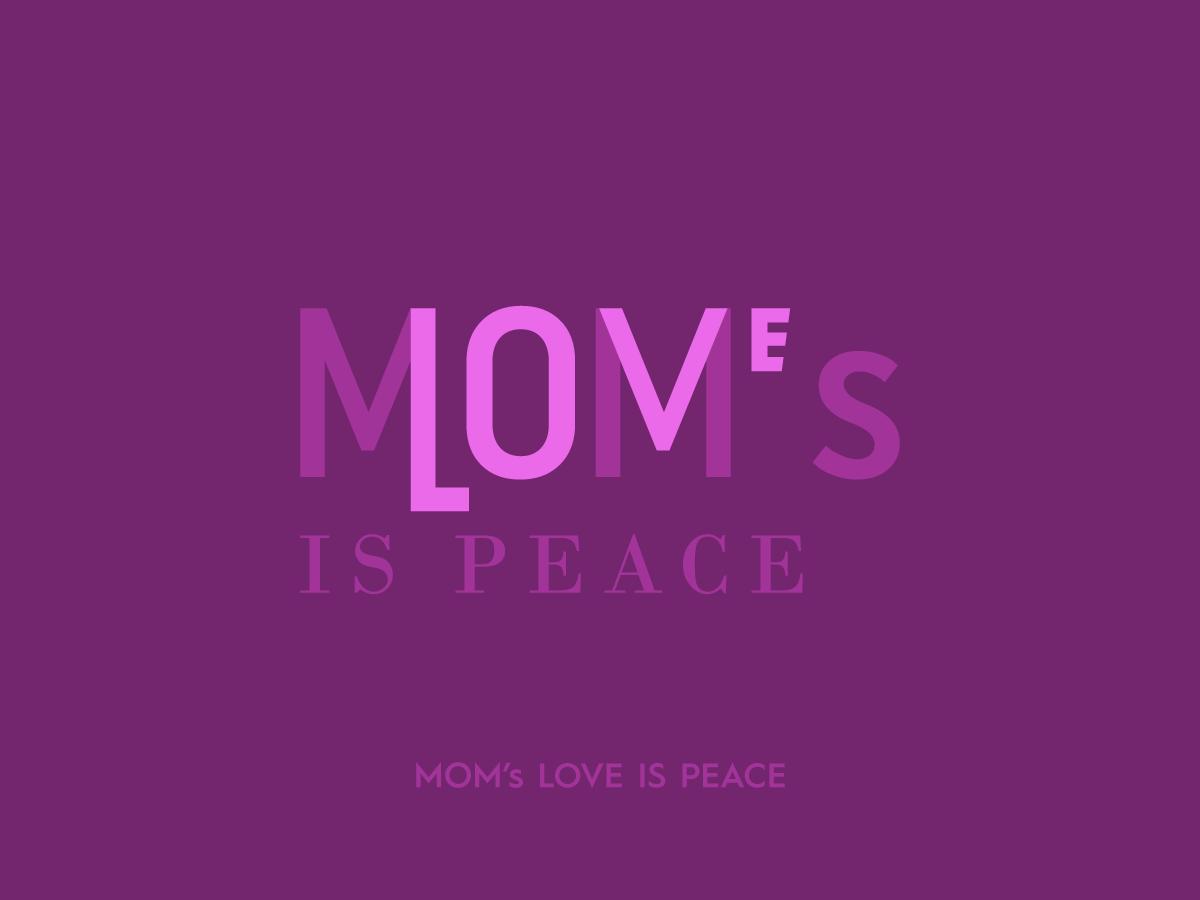 MOM's LOVE Is Peace dailylogo logo love peace typography mother typography mothers day mothersday mother mom illustration happymothersday design calligraphy art