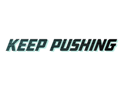 Keep Pushing reminder typography type keeppushing