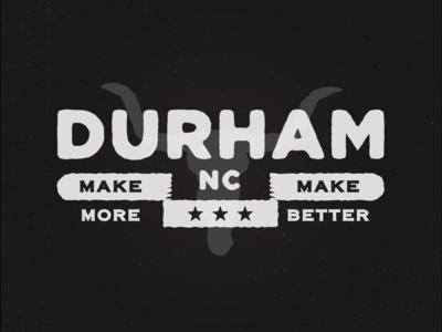 Durham Does It Better