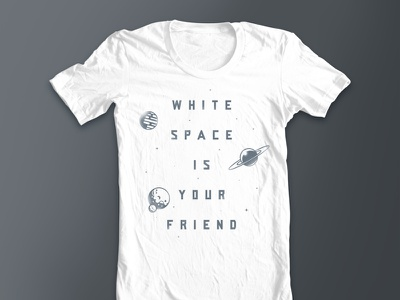 White Space Is Your Friend threadless shirt type space white