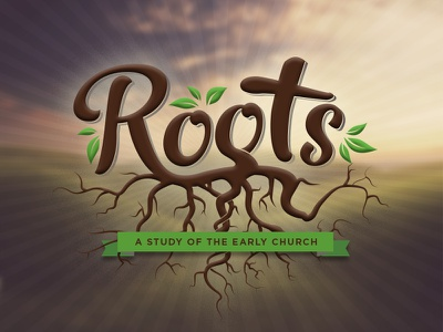 Roots roots leaves landscape burst light early church sermon series earth clouds