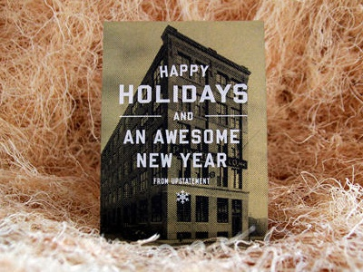 Upstatement Holiday Card 2013 upstatement screen print jp boneyard vincent hoboken high sans boston fort point