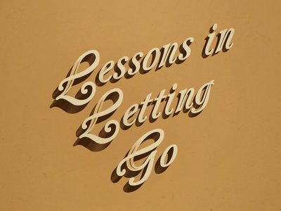 Lessons in Letting Go