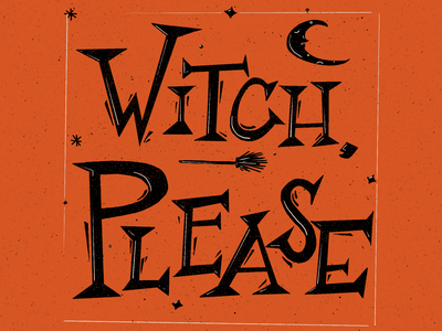 Witch, Please retrosupply retro please witch halloween handlettering lettering typography type illustration