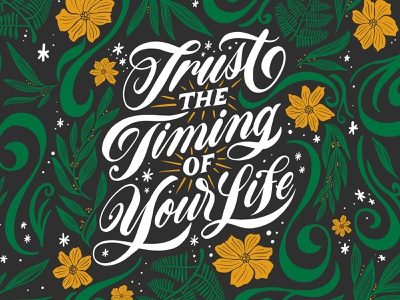 Trust the Timing Lettering custom type yellow green typography handletter illustration quote floral lettering calligraphy