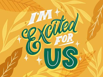 Excited For Us procreate plants nature lettering art lettering artist floral illustration illustration custom type lettering