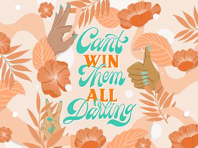 Can't Win Them All, Darling lettering custom type floral melbourne procreate floral illustration orange calligraphy and lettering artist illustration