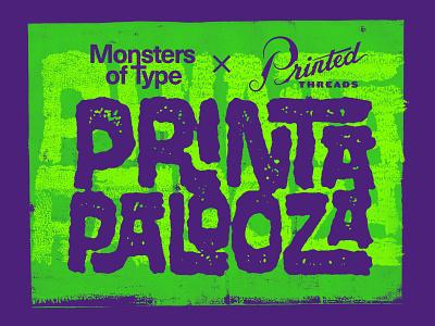 Monsters of Type × Printed Threads Printapalooza dfw meet-up typogaphy screenprinting
