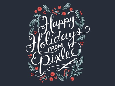 Pixlee Holiday Card 2015 pixlee leaves berries typography hand-lettering christmas christmas card holiday card holiday calligraphy