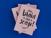 the brain is not a soap