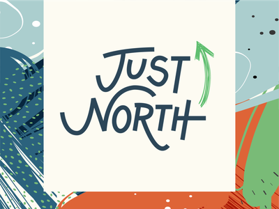 Just North - Campaign Identity campaign handlettering web design identity logo branding