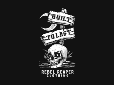 Rebel Reaper Clothing - Built To Last