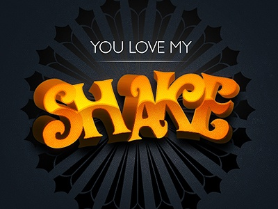 You Love My Shake shake love type experiment orange 3d star burst