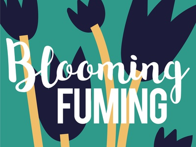 Blooming Fuming vent floral quotes sayings illustrator design bright colours illustration type flowers