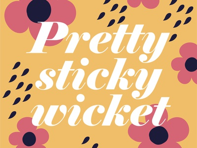 Pretty Sticky Wicket floral design bright colours illustration flowers type