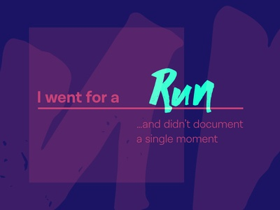 I went for a… run lettering typography design campaign social media