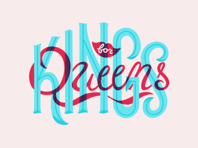 Kings for Queens queens kings drag race drag typography illustration logo