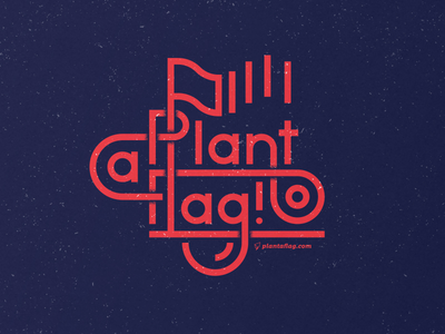 Plant a Flag ! flag bright line typography type lettering